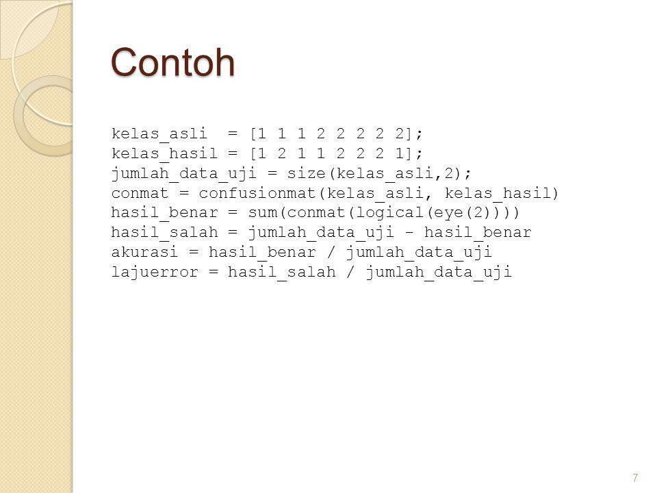 Contoh kelas_asli = [1 1 1 2 2 2 2 2];